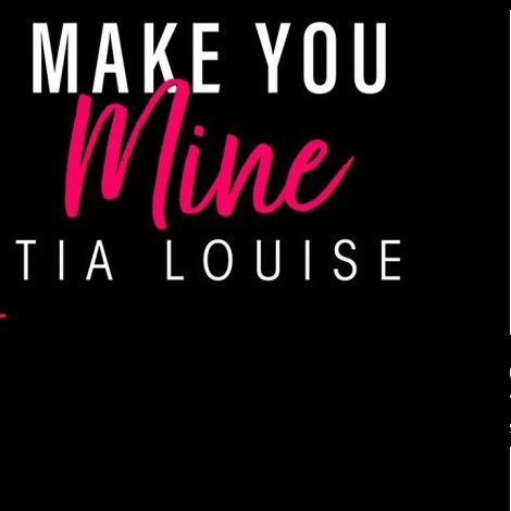 Make Me Yours by Tia Louise