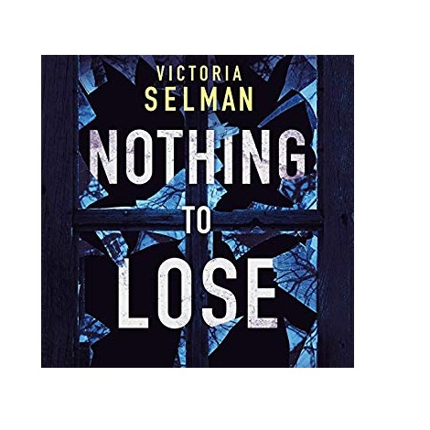 Nothing to Lose by Victoria Selman