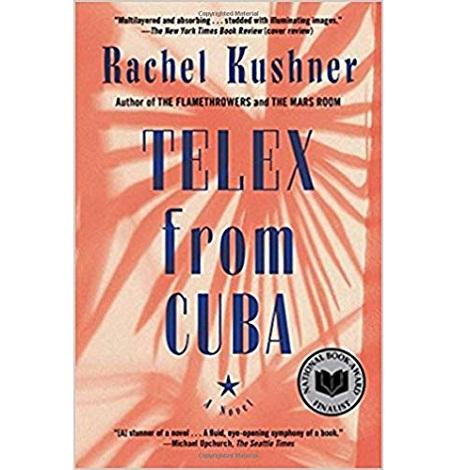 Telex from Cuba by Rachel Kushner