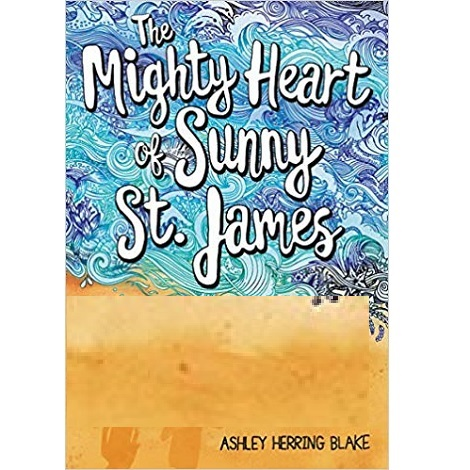 The Mighty Heart of Sunny St. James by Ashley Herring Blake epub