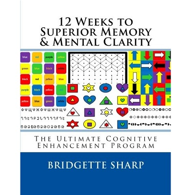 12 Weeks to Superior Memory & Mental Clarity by Bridgette Sharp