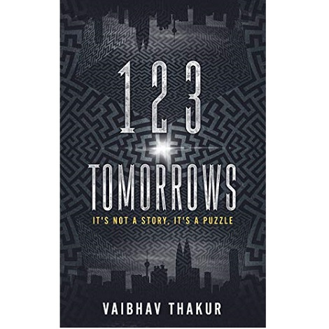 123 Tomorrows by Vaibhav Thakur