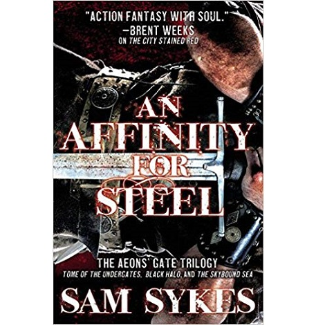 An Affinity for Steel by Sam Sykes