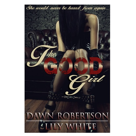 Download The Good Girl by Dawn Robertson Free
