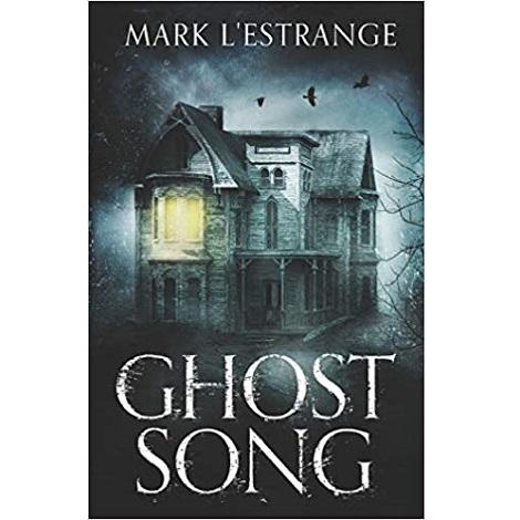 Ghost Song by Mark L'Estrange