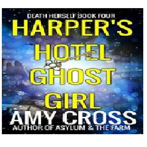 Harper's Hotel Ghost Girl by Amy Cross