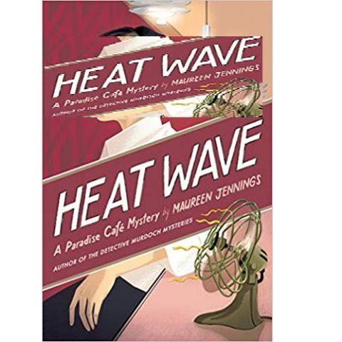 Heat Wave by Maureen Jennings