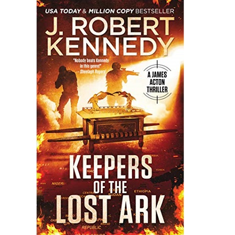 Keepers of the Lost Ark by J. Robert Kennedy