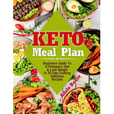 Keto Meal Plan by Adele Baker