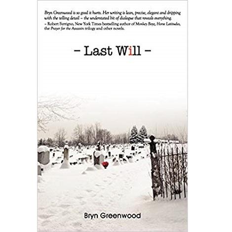 Last Will by Bryn Greenwood