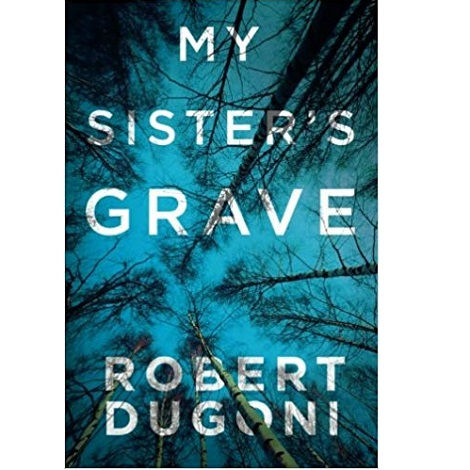 My Sister's Grave by Robert Dugoni