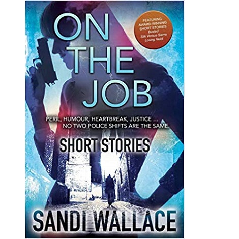 On The Job: Short Stories by Sandi Wallace