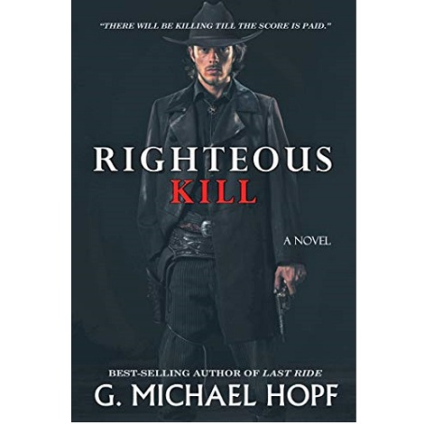 Righteous Kill by G. Michael Hopf