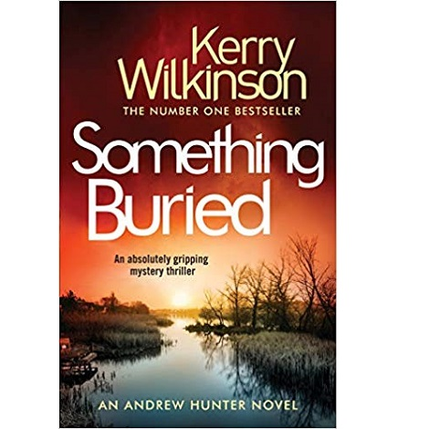 Something Buried by Kerry Wilkinson
