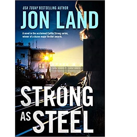 Strong As Steel by Jon Land