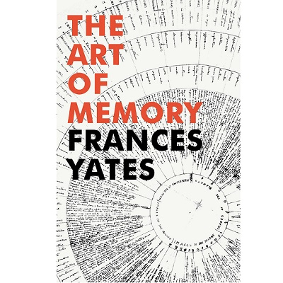 The Art of Memory by Frances Yates