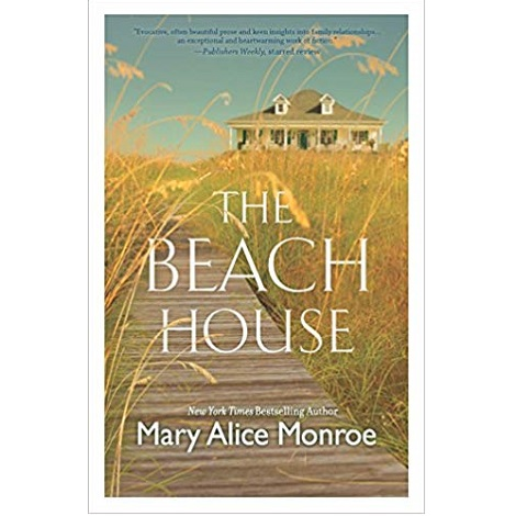 The Beach House by Mary Alice Monroe