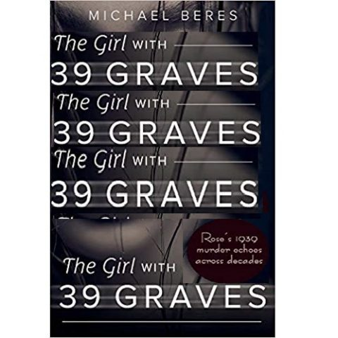 The Girl With 39 Graves by Michael Beres