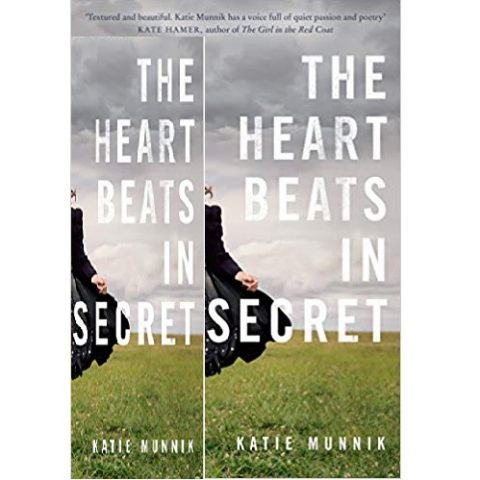 The Heart Beats in Secret by Katie Munnik