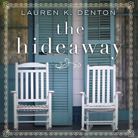 The Hideaway by Lauren K. Denton
