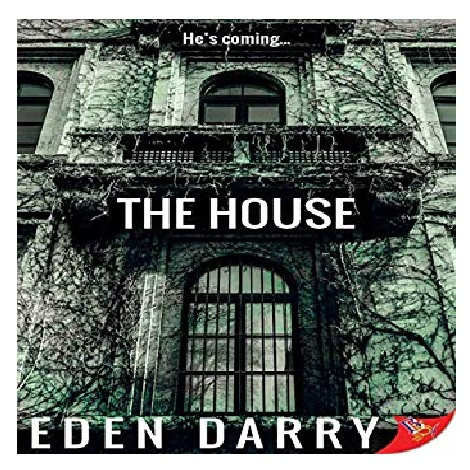 The House by Eden Darry
