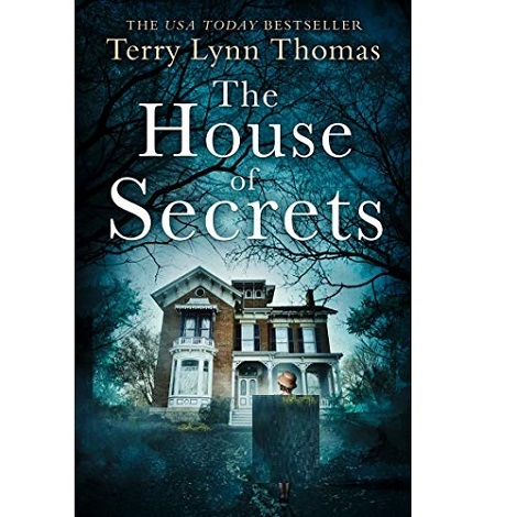 The House of Secrets by Terry Lynn Thomas