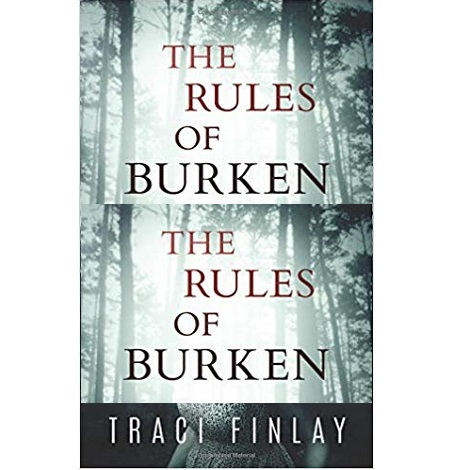 The Rules of Burken by Traci Finlay