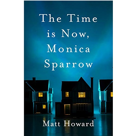The Time is Now, Monica Sparrow by Matt Howard