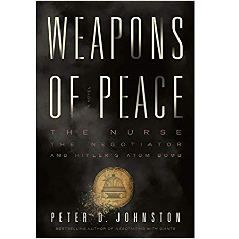 Weapons of Peace by Peter D. Johnston