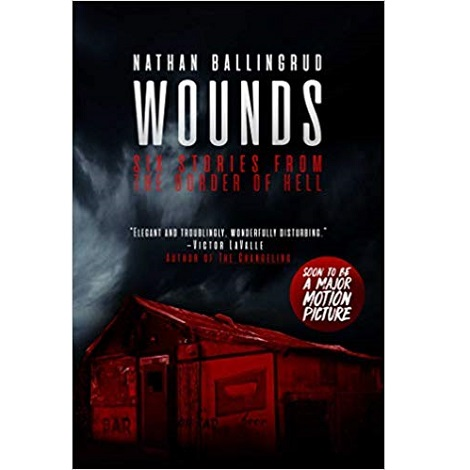Wounds by Nathan Ballingrud
