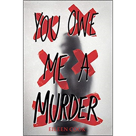 You Owe Me a Murder by Eileen Cook
