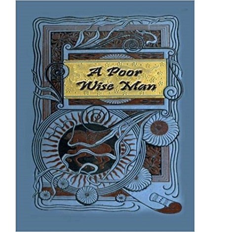 A Poor Wise Man by Mary Roberts Rinehart