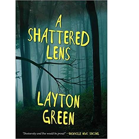 A Shattered Lens by Layton Green