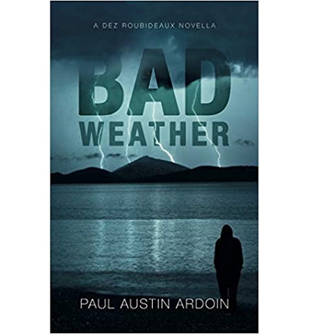 Bad Weather by Paul Austin Ardoin