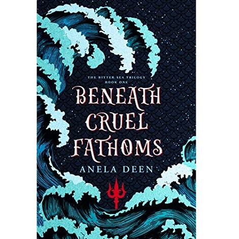 Beneath Cruel Fathoms by Anela Deen