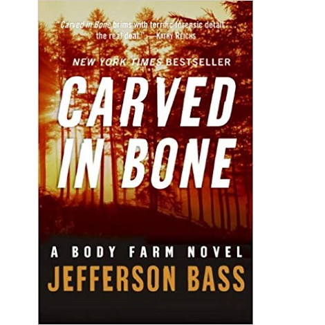 Carved in Bone by Dr. Bill Bass