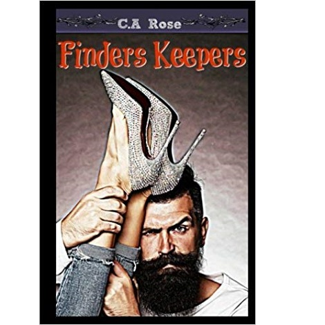 Finders Keepers by C.A Rose