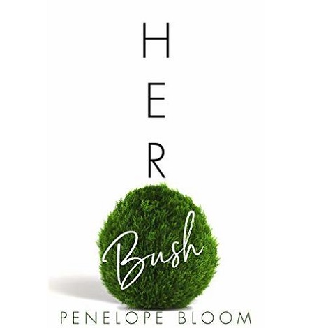 Her Bush by Penelope Bloom