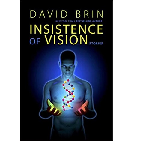 Insistence of Vision: Stories by David Brin