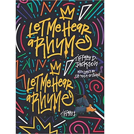 Let Me Hear a Rhyme by Tiffany D. Jackson