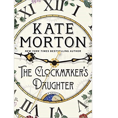 The Clockmaker's Daughter by Kate Morton