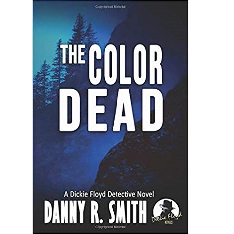 The Color Dead by Danny R. Smith