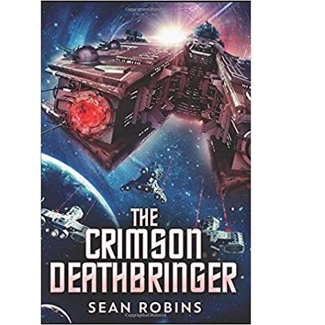 The Crimson Deathbringer by Sean Robins