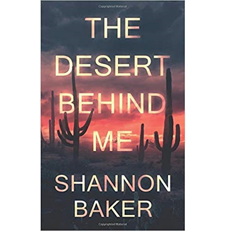 The Desert Behind Me by Shannon Baker