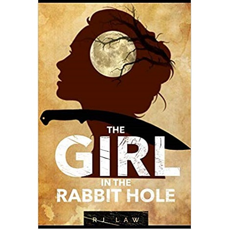 The Girl in the Rabbit Hole by RJ Law
