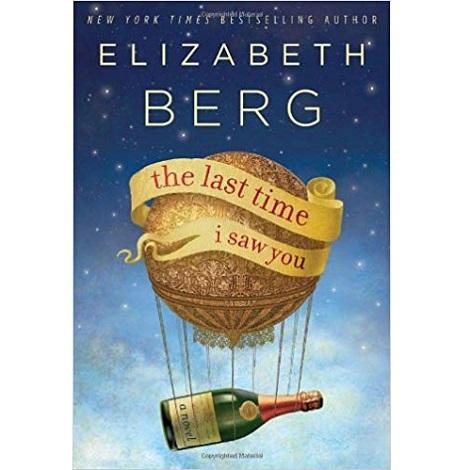The Last Time I Saw You by Elizabeth Berg