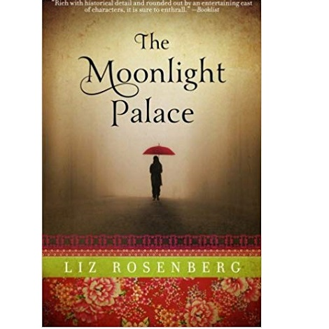 The Moonlight Palace by Liz Rosenberg