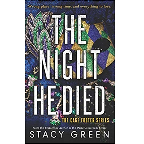 The Night He Died by Stacy Green