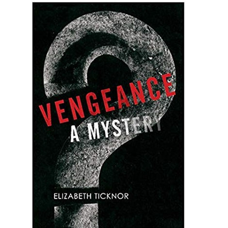 Vengeance by Elizabeth Ticknor