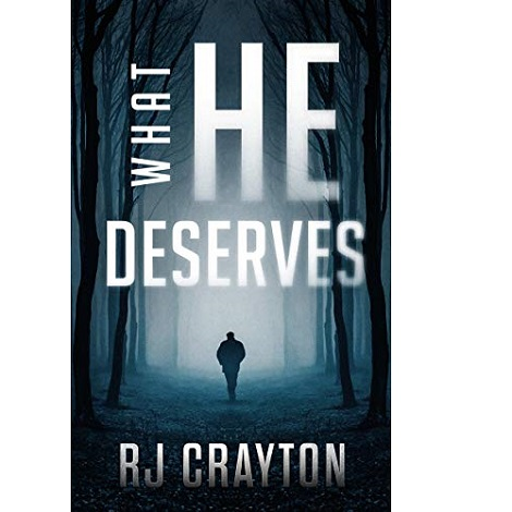 What He Deserves by RJ Crayton